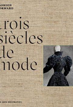 Livres Couvertures de Trois siècles de mode : Fashion Forward