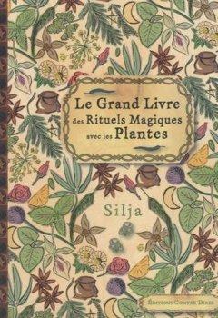 Livres Couvertures de Le grand livre des rituels magiques avec les plantes