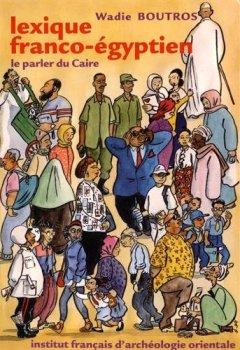 Livres Couvertures de Lexique franco-égyptien : Le parler du Caire