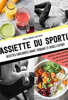 Livres Couvertures de L'assiette du sportif: Recettes équilibrées avant/pendant et après l'effort, Conseils nutritionnels pour être au top, Idéa