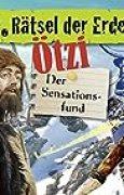Rätsel der Erde: Ötzi. Der Sensationsfund