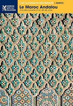Livres Couvertures de Le Maroc Andalou: À La Découverte d'Un Art de Vivre