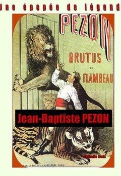 Livres Couvertures de Une épopée de légende: les Pezon