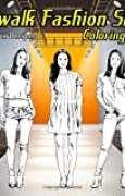 Catwalk Fashion Show - 50 Fashion Designs Coloring Book: Coloring Book For Teens and Adults Beautiful Runway Models, Casual Designer Clothes