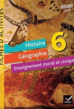 Livres Couvertures de Histoire-Géographie Enseignement Moral et Civique 6e éd. 2016 - Fiches d'activités