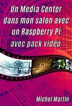 Livres Couvertures de Un Media Center dans mon salon avec un Raspberry Pi: Avec pack vidéo