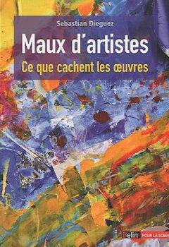 Livres Couvertures de Maux d'artistes : Ce que cachent les oeuvres