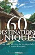 60 destinations uniques : La plus belle sélection de boutique-hôtels à travers le monde