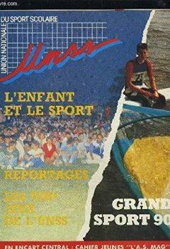 Livres Couvertures de UNSS - L'ENFANT ET LE SPORT / REPORTAGES / LES VIII° JEUX DE L'UNSS - N°59 - AVRIL 90 : L'ENFANT ET LE SPORT + LE CROSS ET SES BATTEMENTS DE COEUR + APPROCHES DU TENNIS DE TABLE + SI MARSEILLE M'ETAIT CONTE + LA DANSE A FLEUR DE PEAU...ETC.