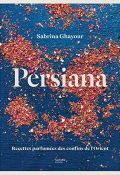 Livres Couvertures de Persiana: L'Orient en 100 recettes