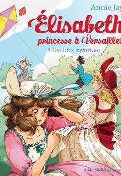 Livres Couvertures de Elisabeth, princesse à Versailles N°9 : Une lettre mystérieuse