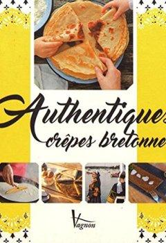 Telecharger Authentiques crêpes bretonnes de Plaisancier-Vagnon �ditions