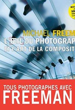 Livres Couvertures de L'oeil du photographe et l'art de la composition