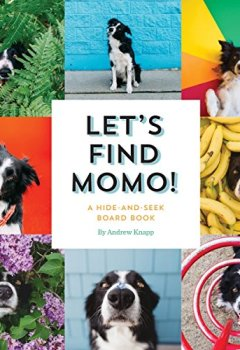 Livres Couvertures de Let's Find Momo!: A Hide-and-Seek Board Book