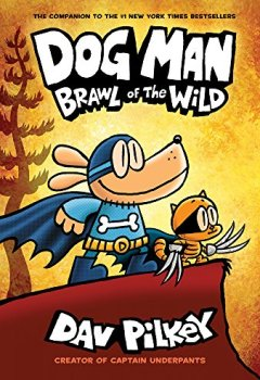 Livres Couvertures de Dog Man: Brawl of the Wild: From the Creator of Captain Underpants (Dog Man #6)