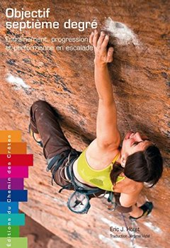 Livres Couvertures de Objectif septième degré : Entraînement, progression et performance en escalade
