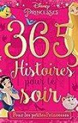 DISNEY PRINCESSES - 365 Histoires pour le Soir - Spécial Princesses