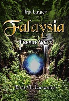 Buchdeckel von Falaysia - Fremde Welt - Band VII: Locvantos