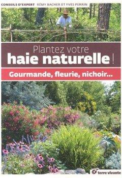 Livres Couvertures de Plantez votre haie naturelle ! : Gourmande, fleurie, nichoir...