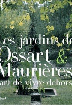 Livres Couvertures de Les jardins de Ossart et Maurières : L'art de vivre dehors