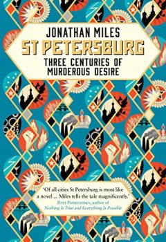 Livres Couvertures de St Petersburg: Three Centuries of Murderous Desire