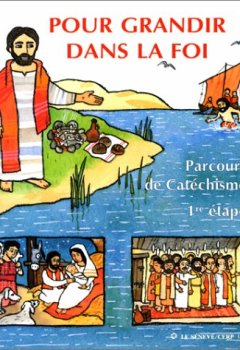 Livres Couvertures de Pour grandir dans la foi : Parcours de cathéchisme, 1re étape