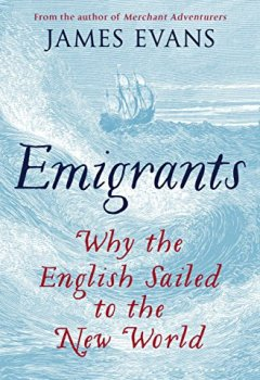 Livres Couvertures de Emigrants: Why the English Sailed to the New World (English Edition)