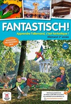 Livres Couvertures de Allemand 1re année Fantastisch! : Apprendre l'allemand, c'est fantastique !