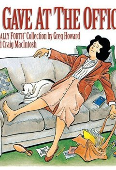 Livres Couvertures de I Gave At The Office (A Sally Forth Collection) by Greg Howard (1994-03-01)