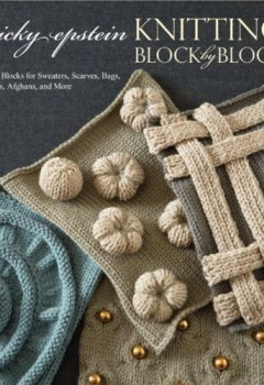 Cover von Knitting Block by Block: 150 Blocks for Sweaters, Scarves, Bags, Toys, Afghans, and More