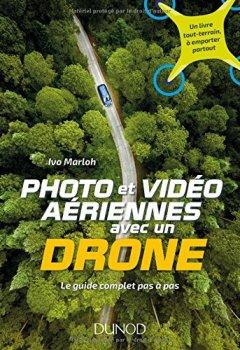 Livres Couvertures de Photo et vidéo aériennes avec un drone - Le guide complet pas à pas
