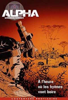 Livres Couvertures de Alpha (Premières Armes) - tome 5 - À l'heure où les hyènes vont boire