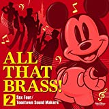 ALL THAT BRASS! 2 ~Sax Four / Toontown Sound Makers