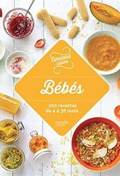 Livres Couvertures de Bébé : 100 recettes de 4 à 36 mois