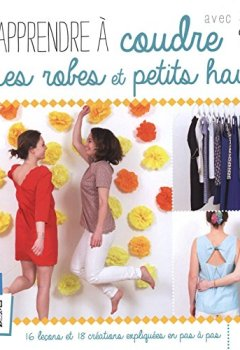 Livres Couvertures de Apprendre à coudre ses robes et ses petits hauts