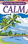 Color by Numbers - Calm: Adult Coloring Book