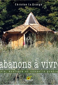 Livres Couvertures de Cabanons à vivre : Rêverie, écologie et conseils pratiques