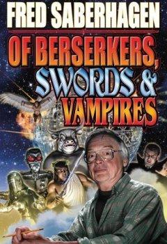 Livres Couvertures de Of Berserkers, Swords and Vampires: A Saberhagen Retrospective (Baen Science Fiction) by Fred Saberhagen (2010-09-28)