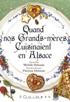 Livres Couvertures de Quand nos grands-mères cuisinaient en Alsace