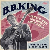 B.B. King-Heres One You Didnt Know About From The RPM And Kent Vaults-Remastered-CD-FLAC-2015-mwndX