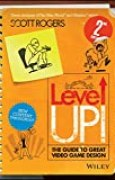 Level Up! The Guide to Great Video Game Design.