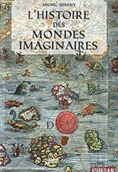 Livres Couvertures de Les mondes imaginaires dans l'histoire