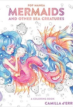 Livres Couvertures de Pop Manga Mermaids and Other Sea Creatures: A Coloring Book