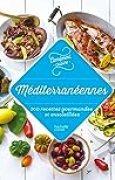 Méditerranée 100 recettes gourmandes et ensoleillées