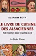 Le livre de cuisine des Alsaciennes : 400 recettes pour tous les jours
