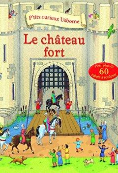 Livres Couvertures de Le château fort - P'tits curieux Usborne