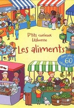 Livres Couvertures de Les aliments - P'tits curieux Usborne