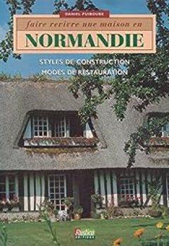Faire Revivre Une Maison En Normandie