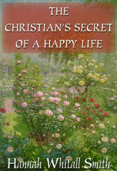 Buchdeckel von The Christian S Secret of a Happy Life
