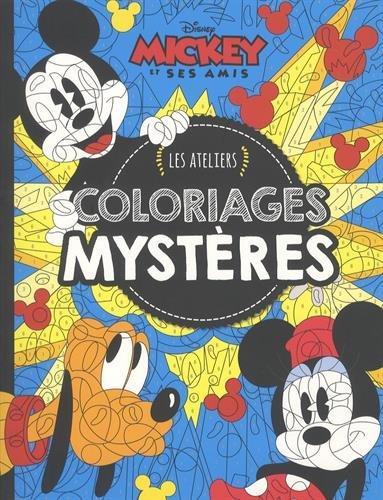 Mickey et ses amis Les ateliers coloriages mystères
